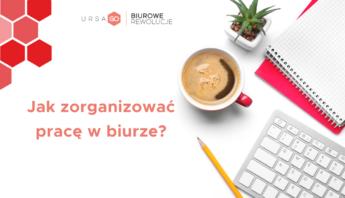 jak-zorganizowac-prace-w-biurze
