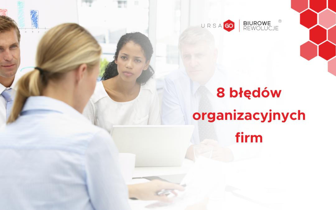 8 błędów organizacyjnych firm