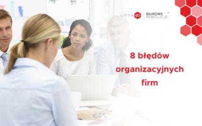 8 błędów organizacyjnych firm – sprawdź czego unikać!