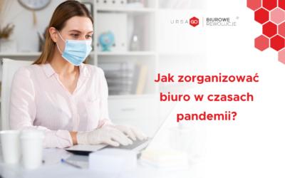 Jak zorganizować biuro wczasie pandemii?