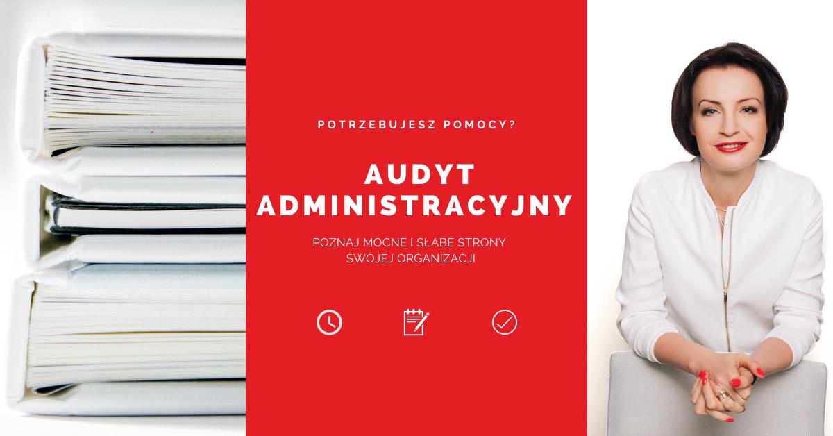 Audyt Administracji - poznaj słabe imocne strony aadministracji Twojejfirmy. Kliknij ipoznaj więcej szczegółów!